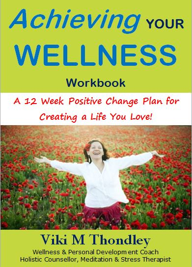 Achieving Your Wellness Workbook by Viki Thondley