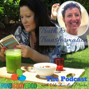 {Podcast} Transformation, Truth & How to Live in the Now