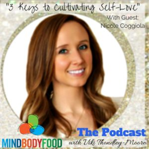3 Keys to Cultivate Self-Love {Podcast}