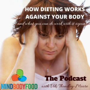 {Podcast} How Dieting Works Against Your Body & What You Can Do to Work With it